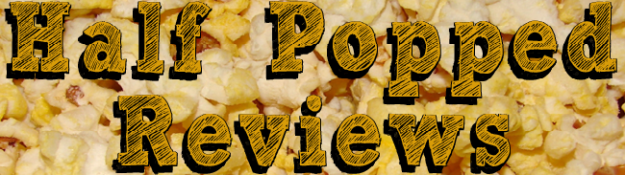 Half Popped Reviews